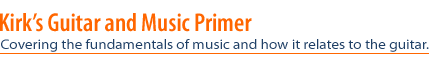 Kirks Guitar and Music Primer